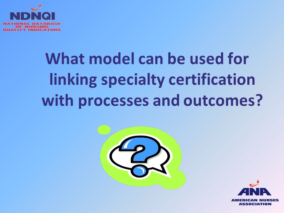 What model can be used for linking specialty certification with processes and outcomes