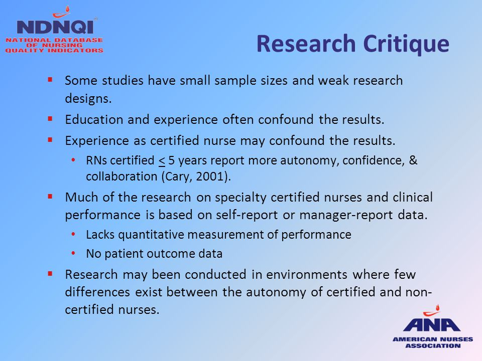 Research Critique Some studies have small sample sizes and weak research designs. Education and experience often confound the results.