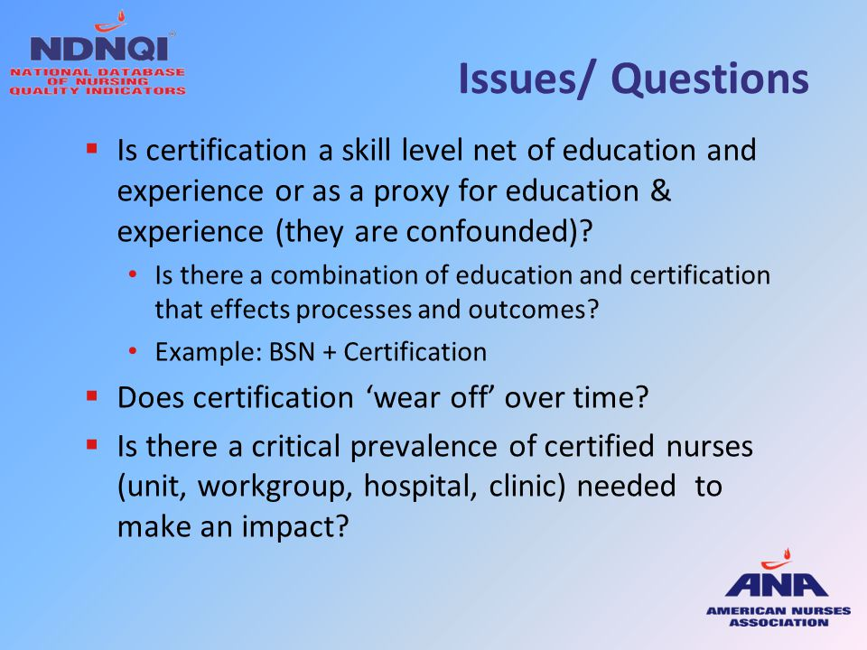 Issues/ Questions Is certification a skill level net of education and experience or as a proxy for education & experience (they are confounded)