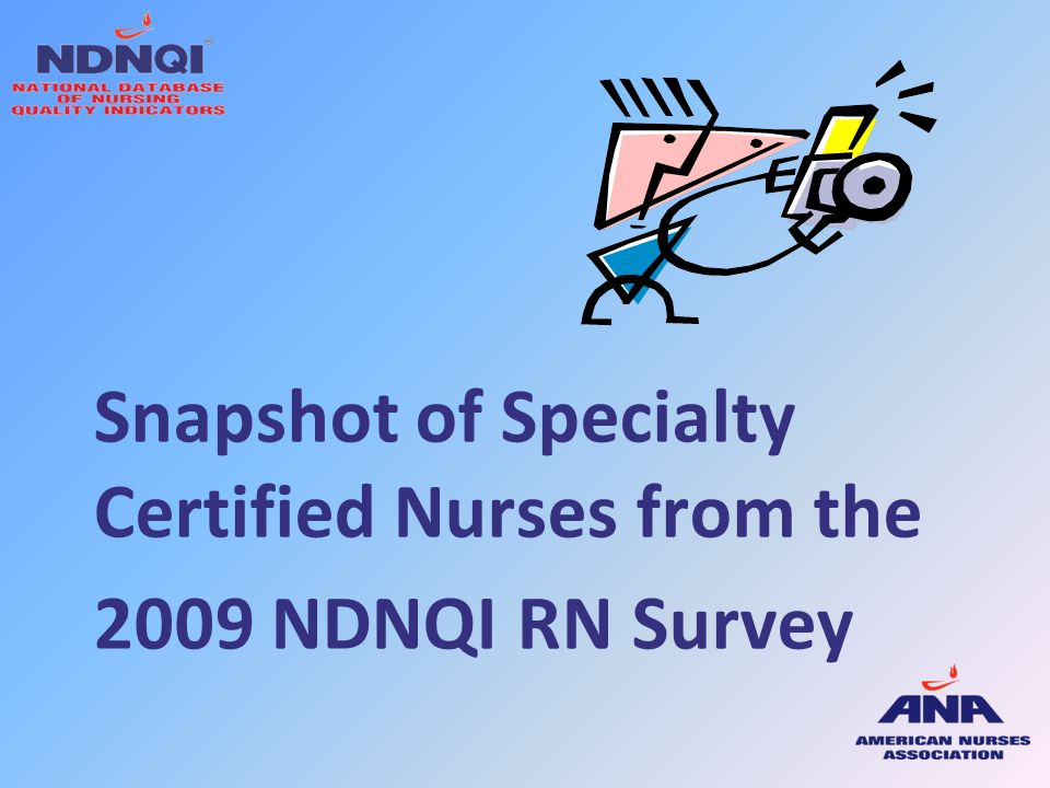 Snapshot of Specialty Certified Nurses from the