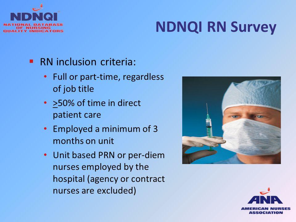 NDNQI RN Survey RN inclusion criteria: