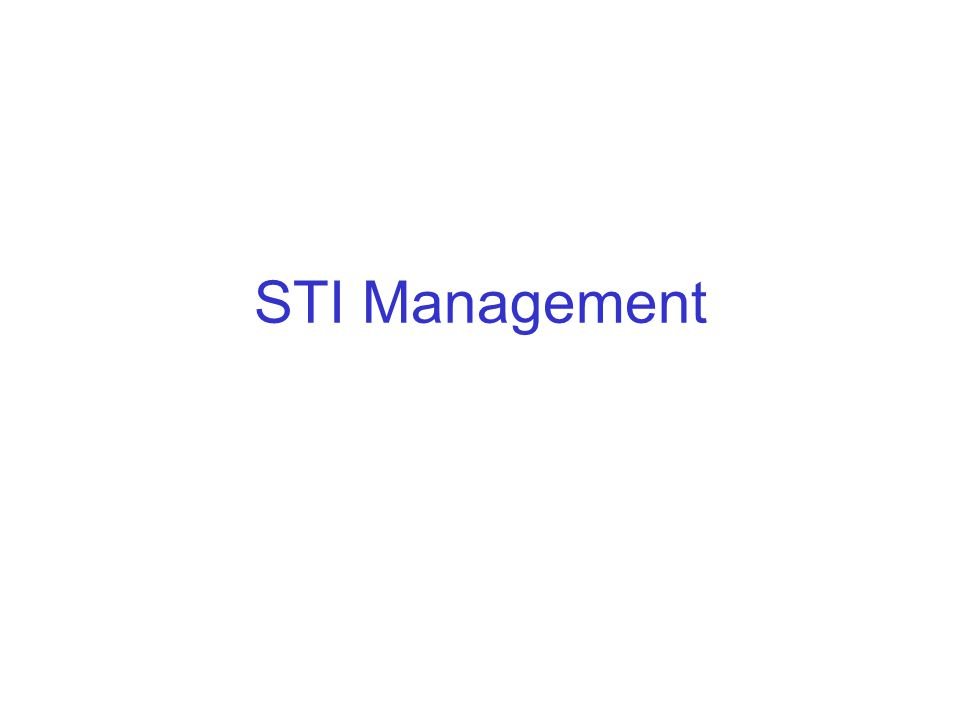 STI Management Step 3: Skills for STI Management (Slides 14-23) – 15 minutes