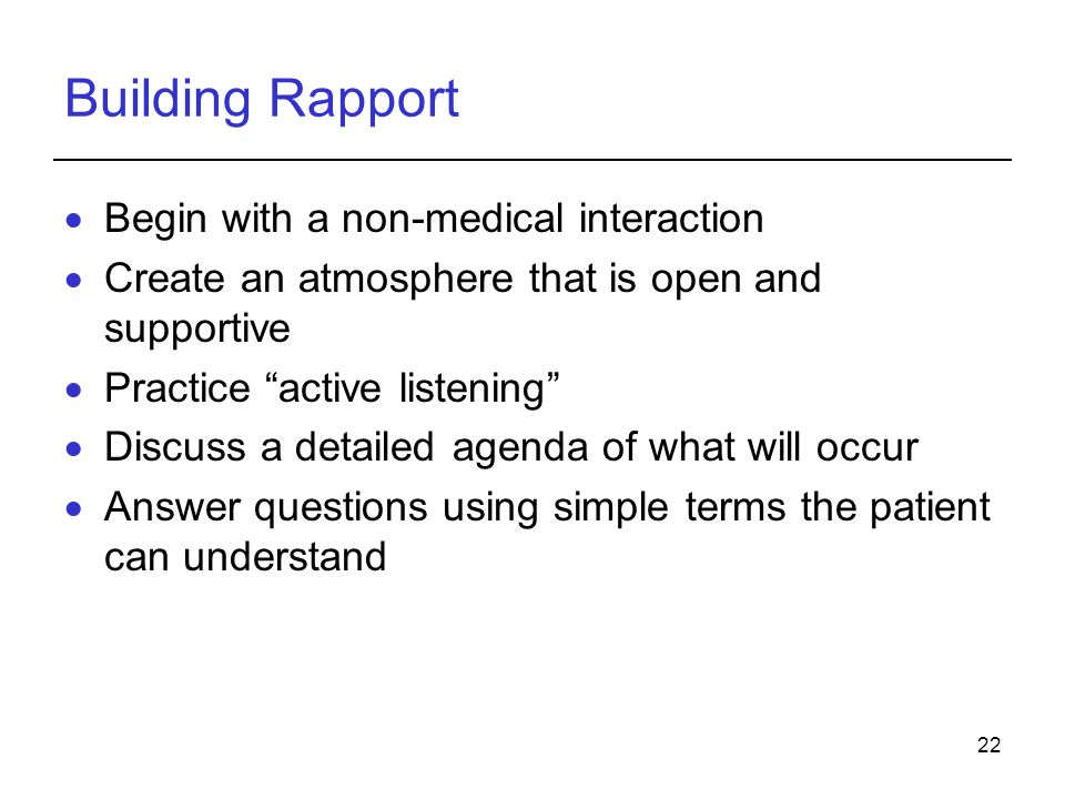 Building Rapport Begin with a non-medical interaction