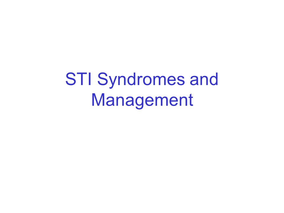 STI Syndromes and Management