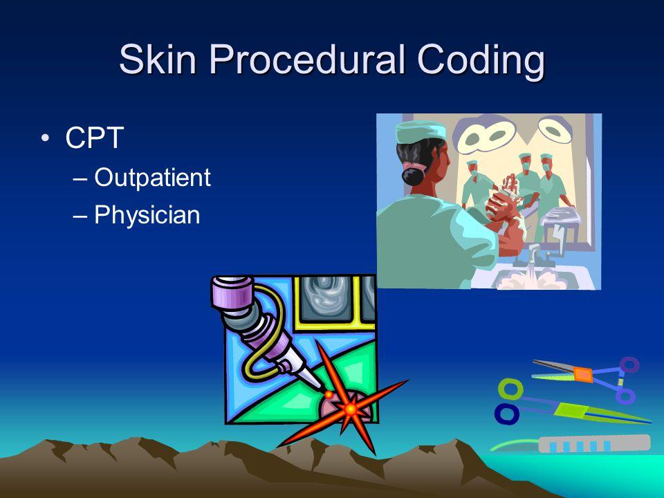 Skin Procedural Coding