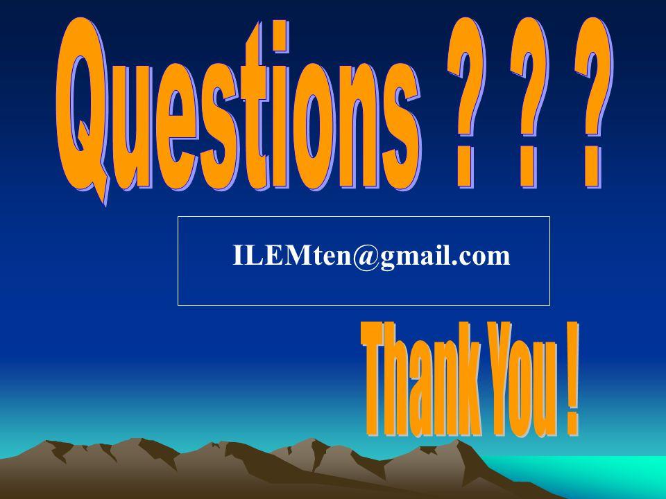 Questions ILEMten@gmail.com Thank You !