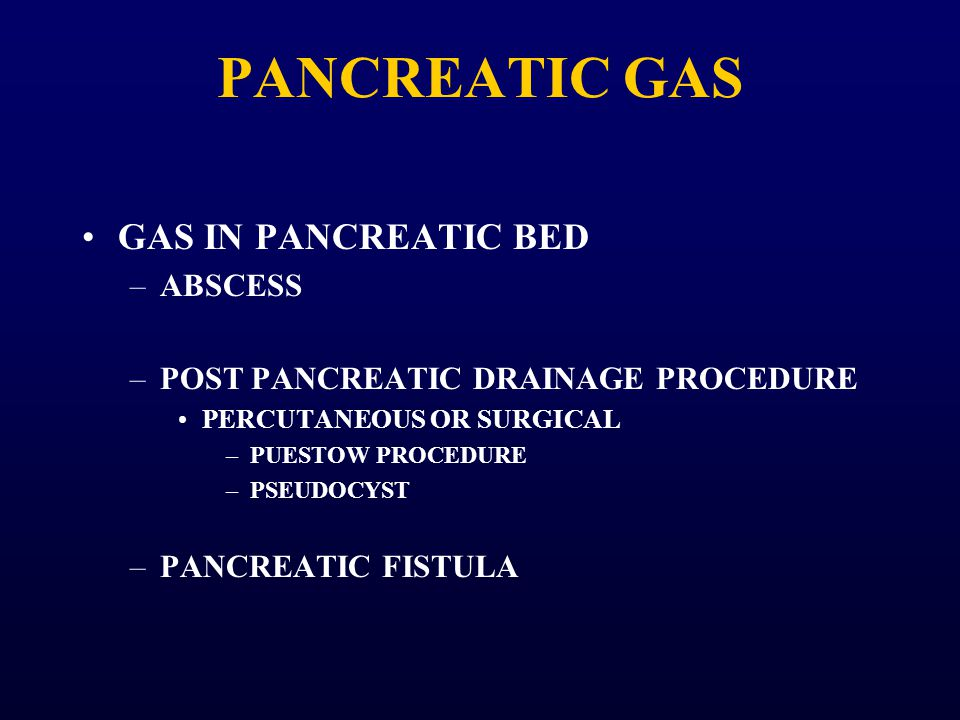 PANCREATIC GAS GAS IN PANCREATIC BED ABSCESS