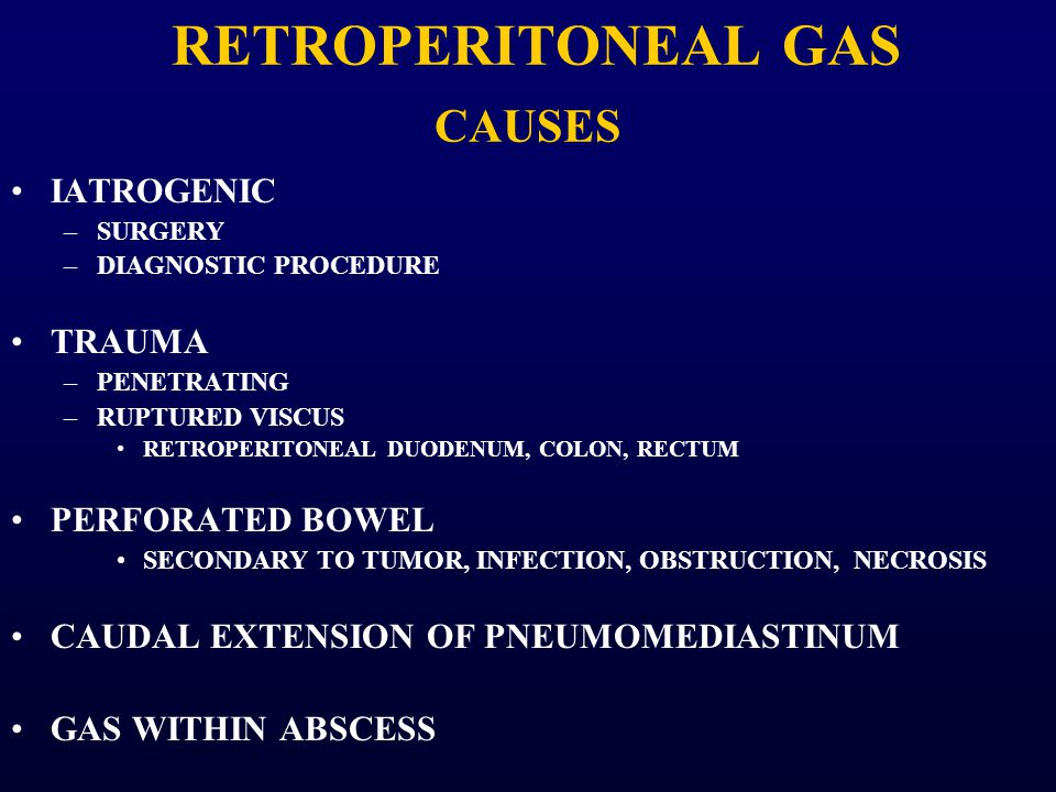 RETROPERITONEAL GAS CAUSES