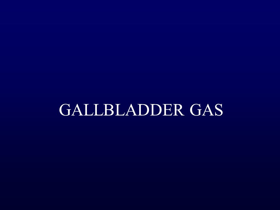 GALLBLADDER GAS