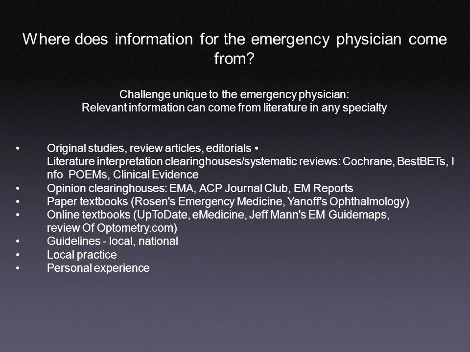 Where does information for the emergency physician come from