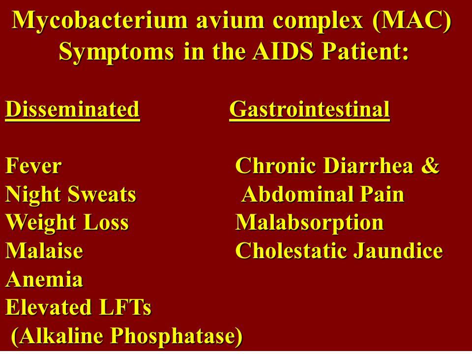 Mycobacterium avium complex (MAC) Symptoms in the AIDS Patient: