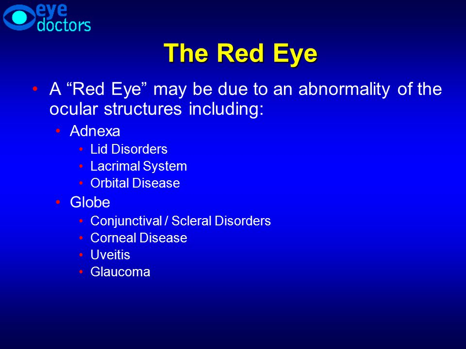 The Red Eye A Red Eye may be due to an abnormality of the ocular structures including: Adnexa. Lid Disorders.