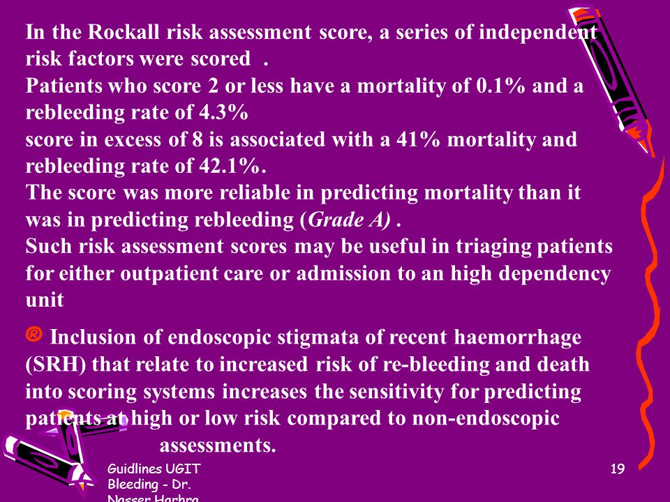In the Rockall risk assessment score, a series of independent risk factors were scored .