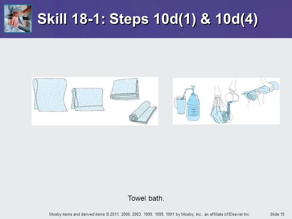 Skill 18-1: Steps 10d(1) & 10d(4) Towel bath.