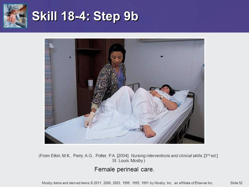 Skill 18-4: Step 9b Female perineal care.