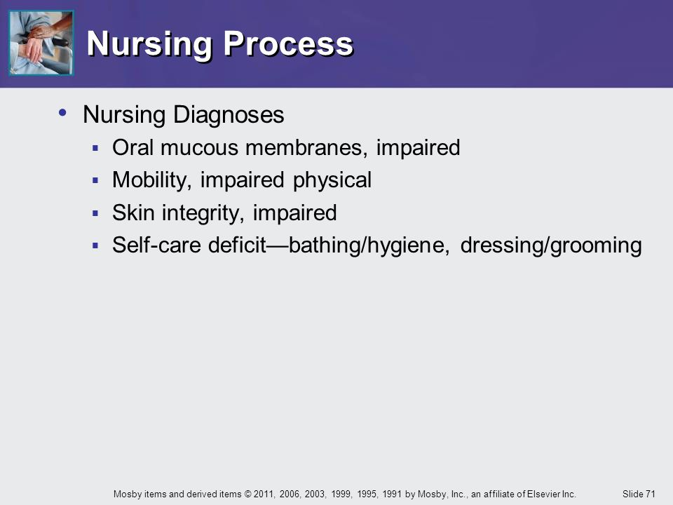 Nursing Process Nursing Diagnoses Oral mucous membranes, impaired