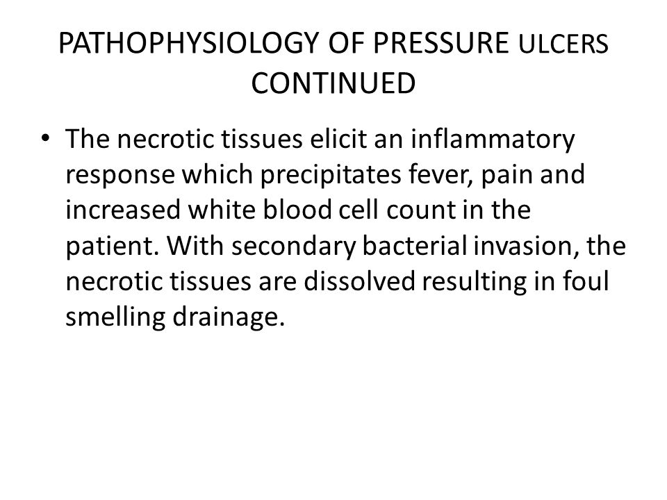 PATHOPHYSIOLOGY OF PRESSURE ULCERS CONTINUED