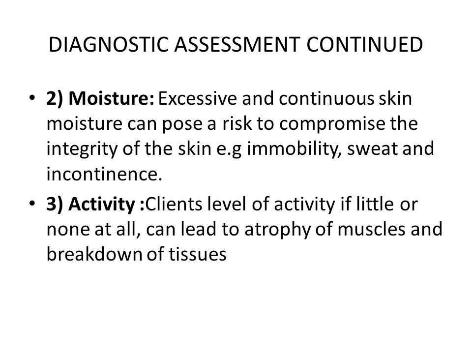 DIAGNOSTIC ASSESSMENT CONTINUED
