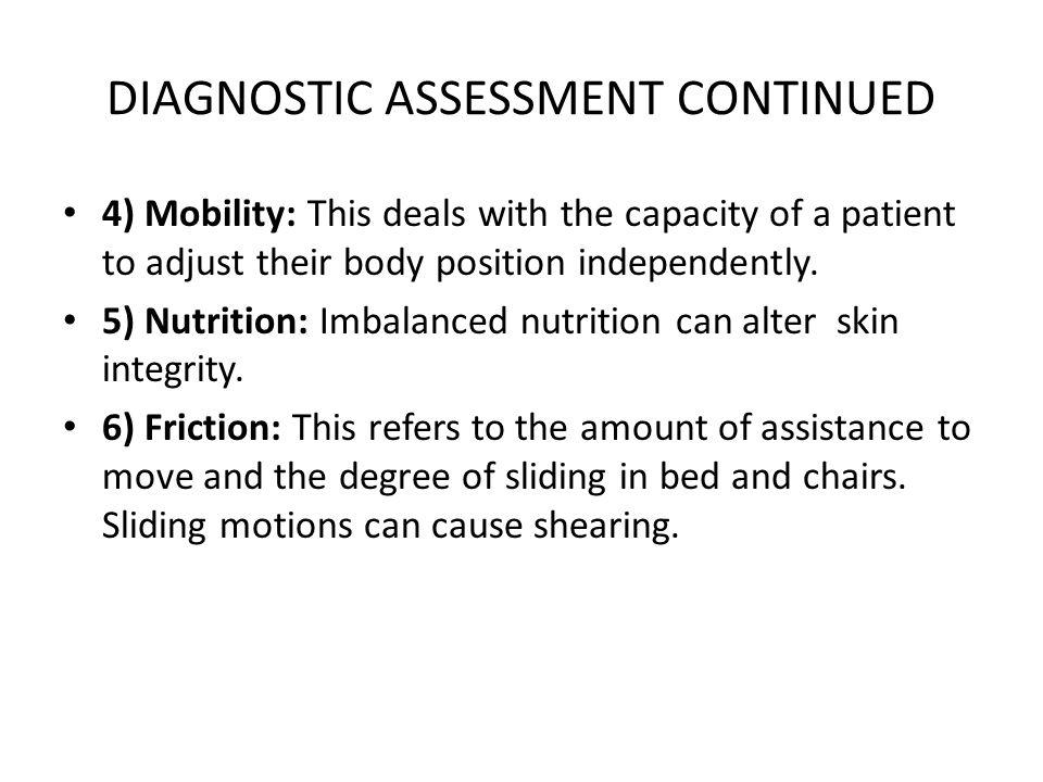 DIAGNOSTIC ASSESSMENT CONTINUED