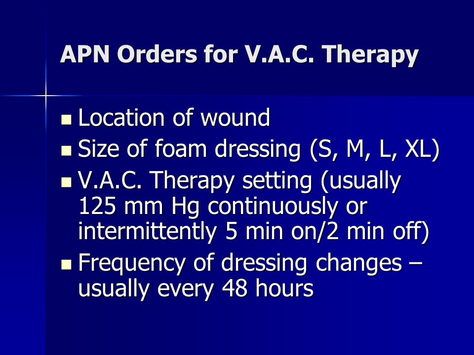 APN Orders for V.A.C. Therapy