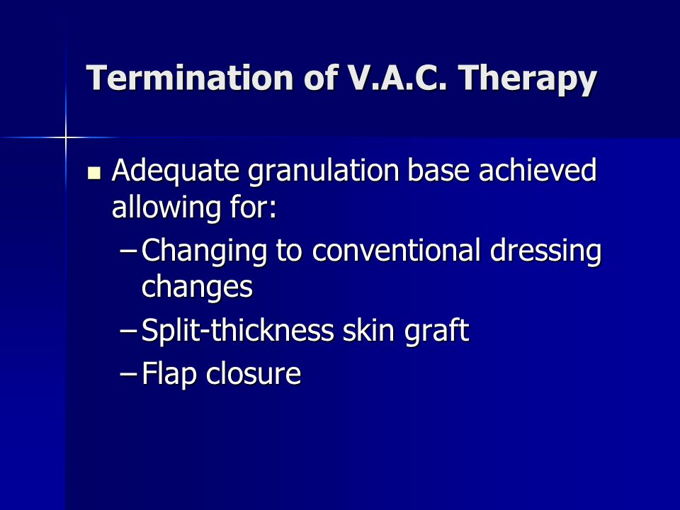 Termination of V.A.C. Therapy