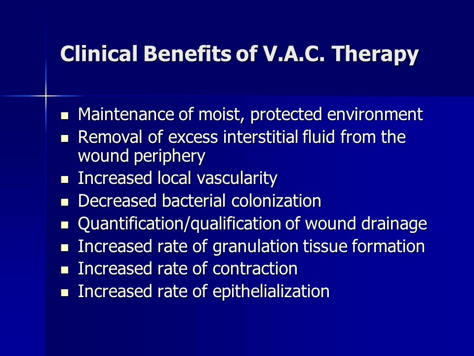 Clinical Benefits of V.A.C. Therapy