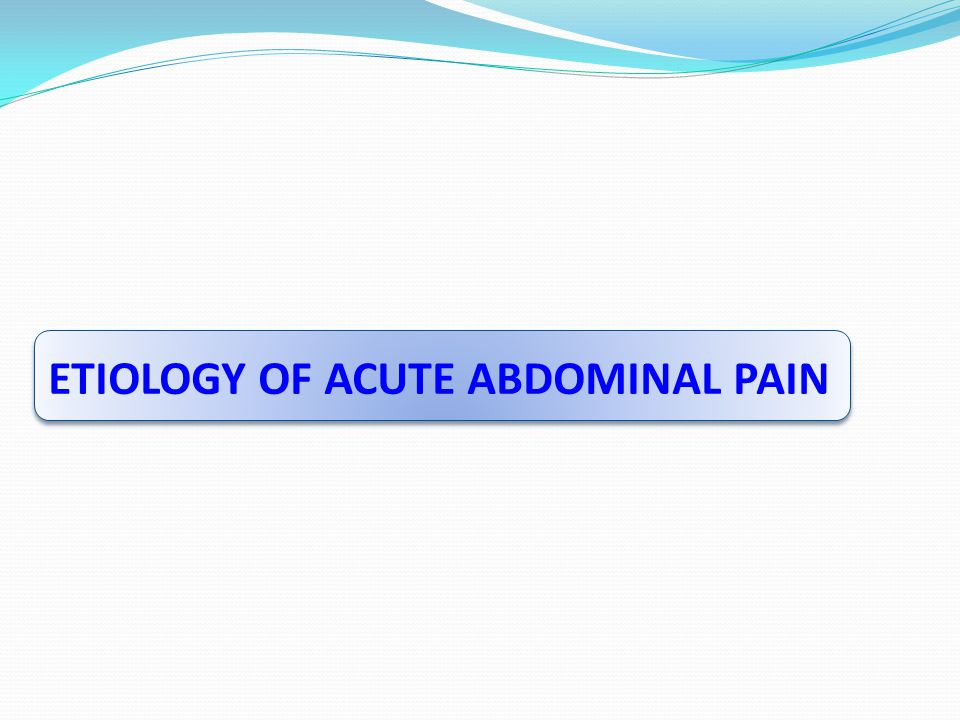 ETIOLOGY OF ACUTE ABDOMINAL PAIN