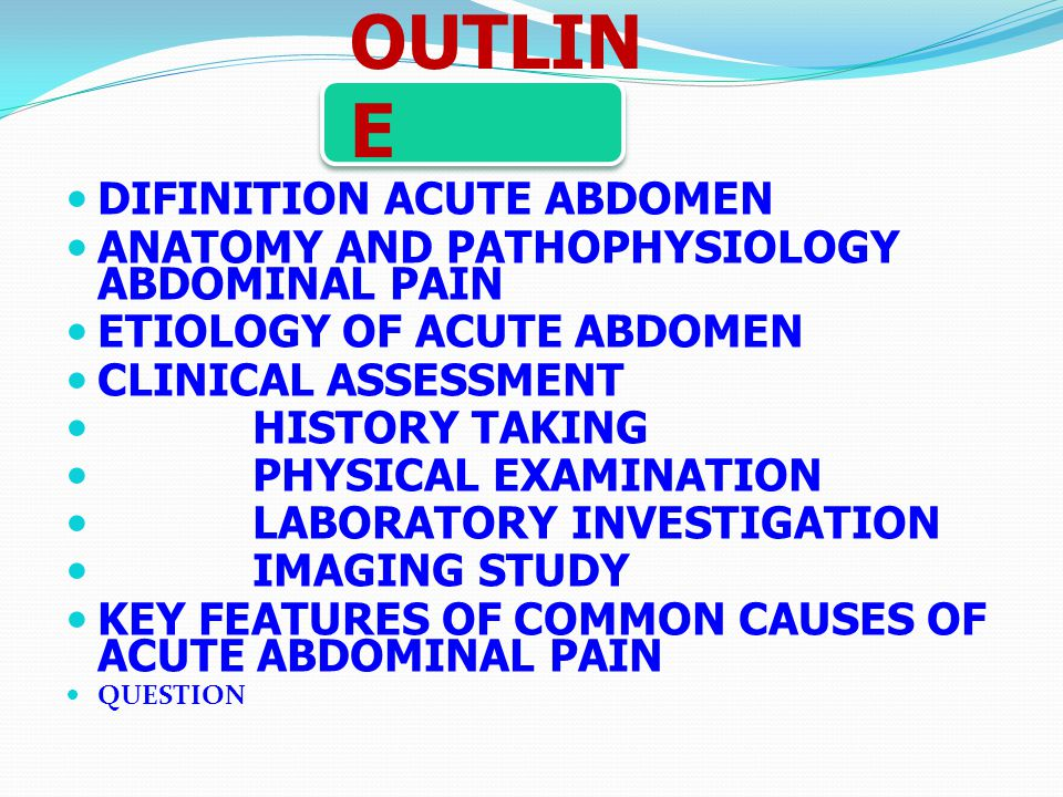 OUTLINE DIFINITION ACUTE ABDOMEN