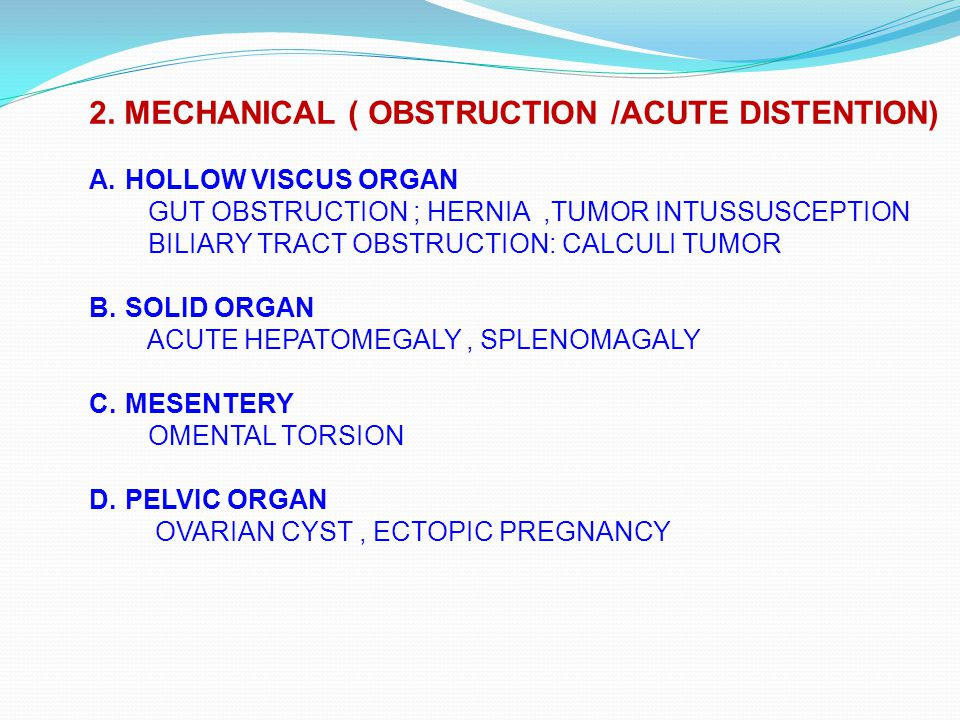 2. MECHANICAL ( OBSTRUCTION /ACUTE DISTENTION)
