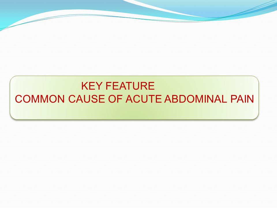 COMMON CAUSE OF ACUTE ABDOMINAL PAIN
