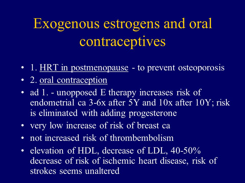 Exogenous estrogens and oral contraceptives