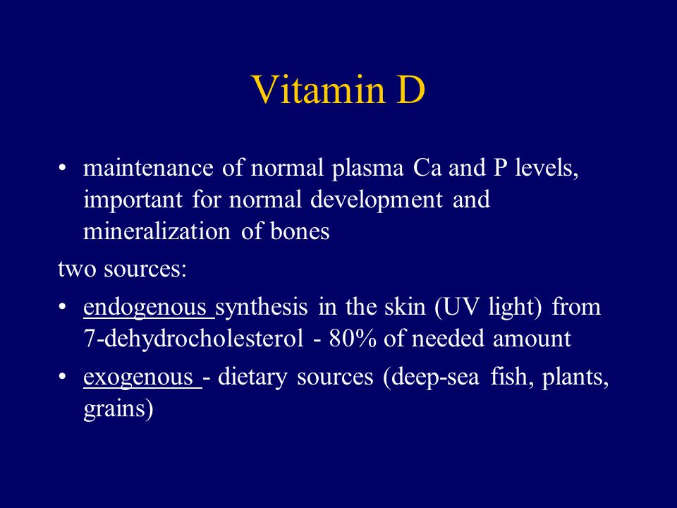 Vitamin D maintenance of normal plasma Ca and P levels, important for normal development and mineralization of bones.
