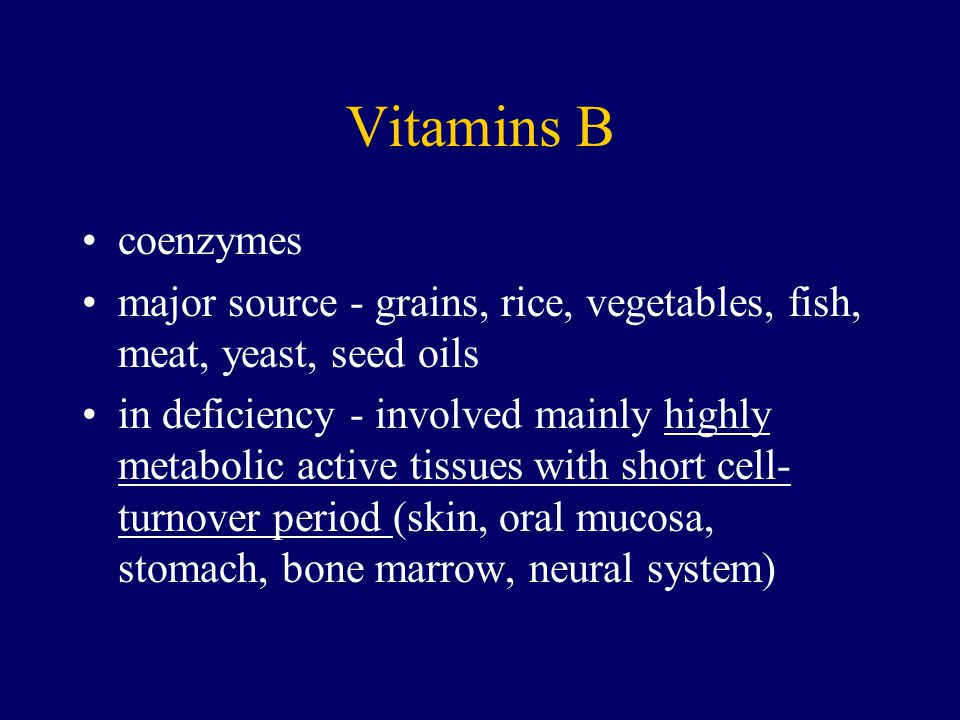 Vitamins B coenzymes. major source - grains, rice, vegetables, fish, meat, yeast, seed oils.