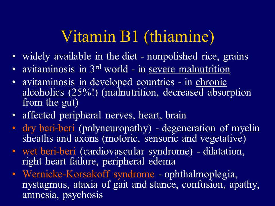 Vitamin B1 (thiamine) widely available in the diet - nonpolished rice, grains. avitaminosis in 3rd world - in severe malnutrition.