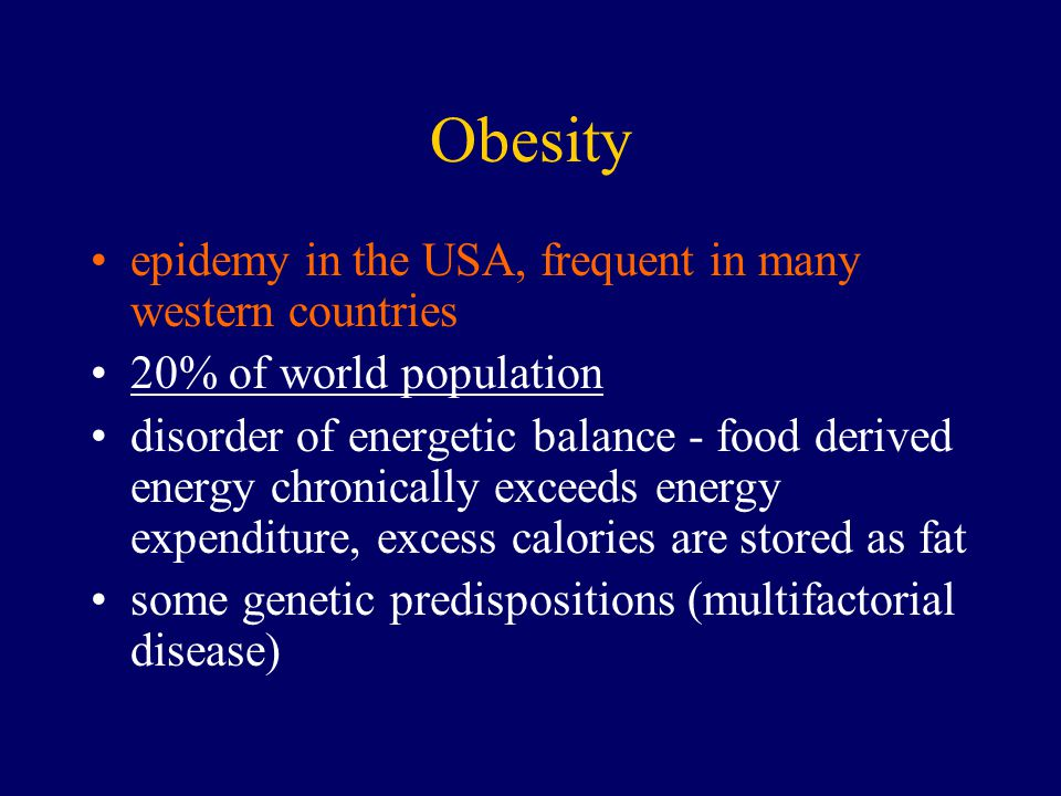 Obesity epidemy in the USA, frequent in many western countries