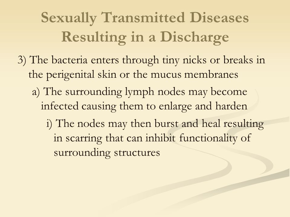 Sexually Transmitted Diseases Resulting in a Discharge