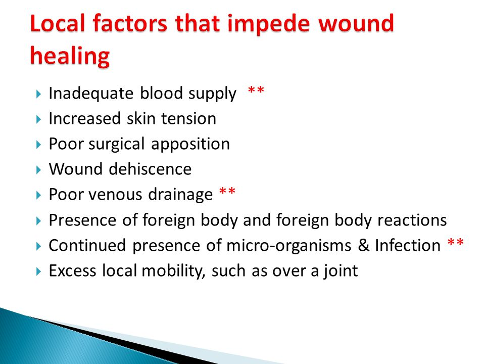 Local factors that impede wound healing