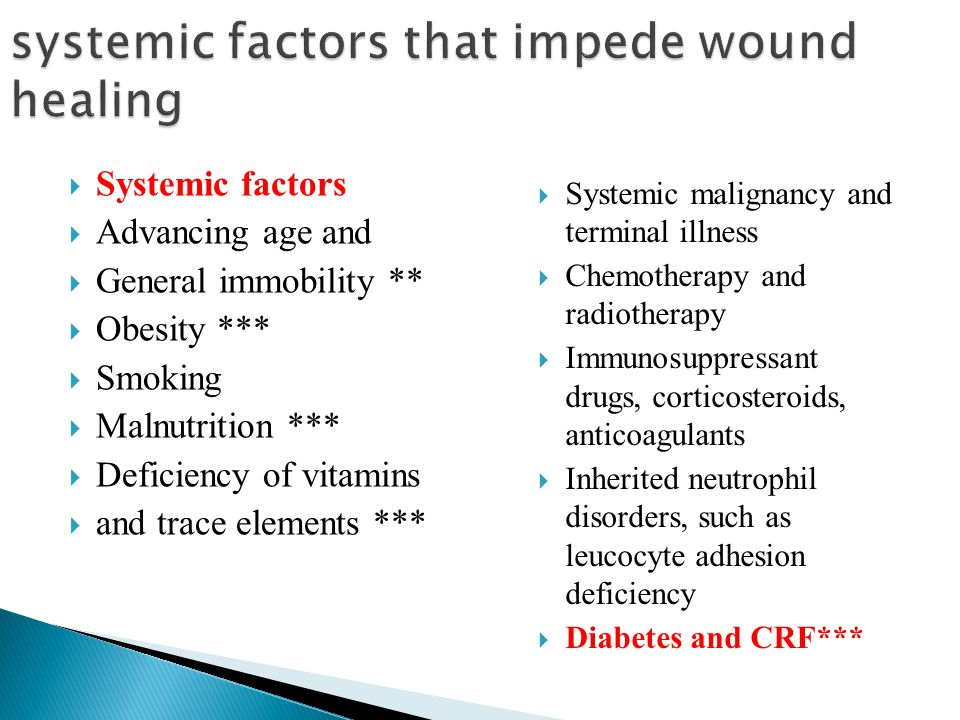 systemic factors that impede wound healing