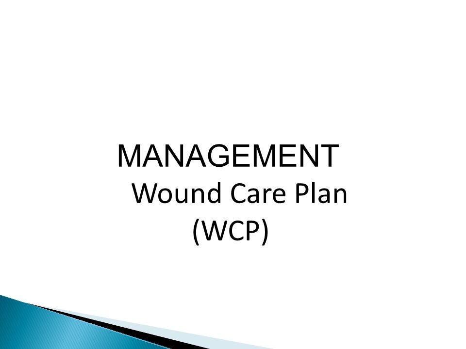 MANAGEMENT Wound Care Plan (WCP)