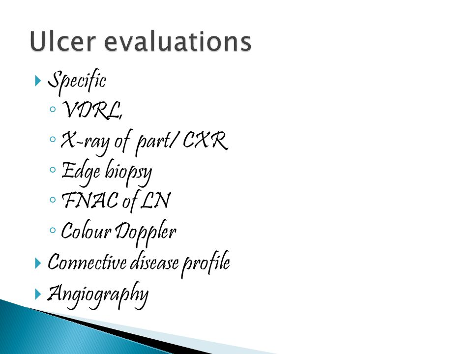 Ulcer evaluations Specific VDRL, X-ray of part/ CXR Edge biopsy