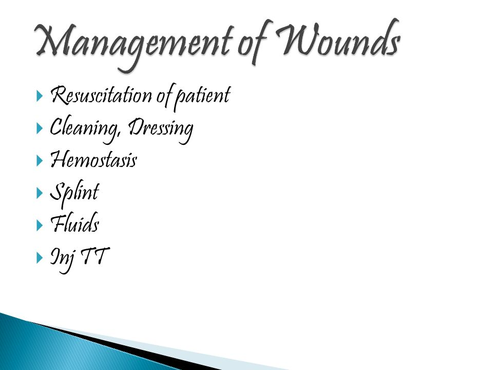 Management of Wounds Resuscitation of patient Cleaning, Dressing