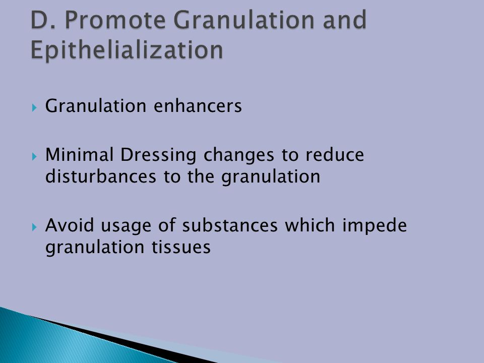 D. Promote Granulation and Epithelialization