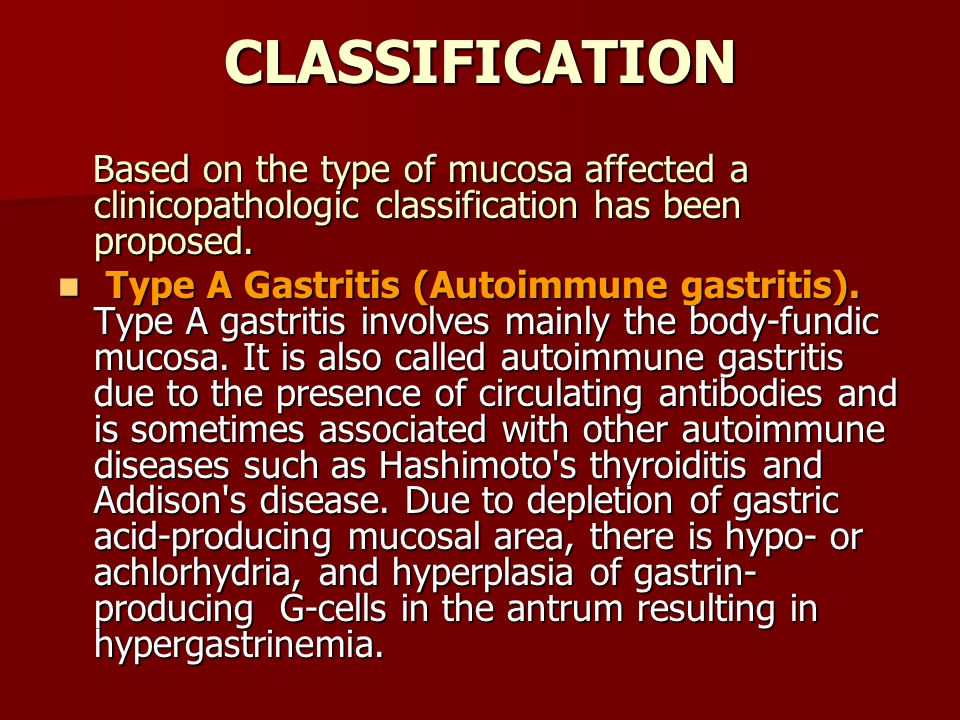 CLASSIFICATION Based on the type of mucosa affected a clinicopathologic classification has been proposed.
