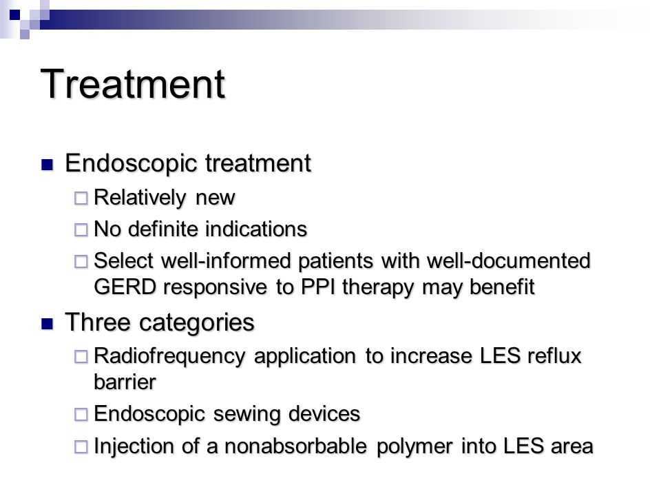 Treatment Endoscopic treatment Three categories Relatively new