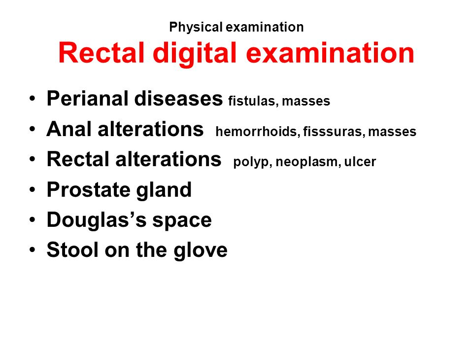 Physical examination Rectal digital examination