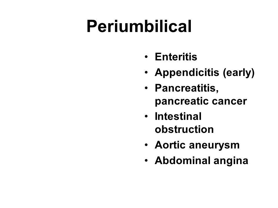 Periumbilical Enteritis Appendicitis (early)