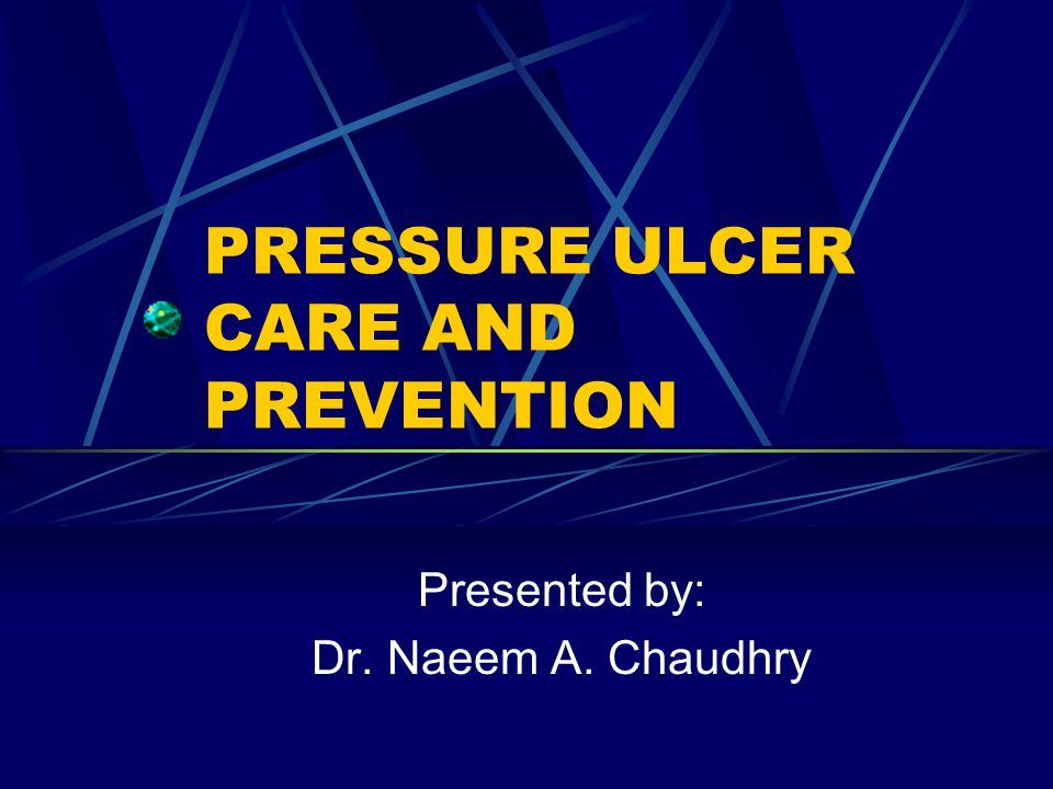 PRESSURE ULCER CARE AND PREVENTION