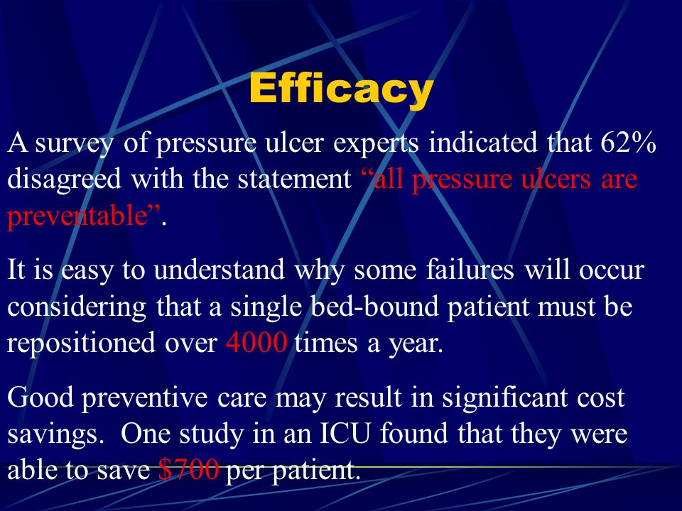 Efficacy A survey of pressure ulcer experts indicated that 62% disagreed with the statement all pressure ulcers are preventable .