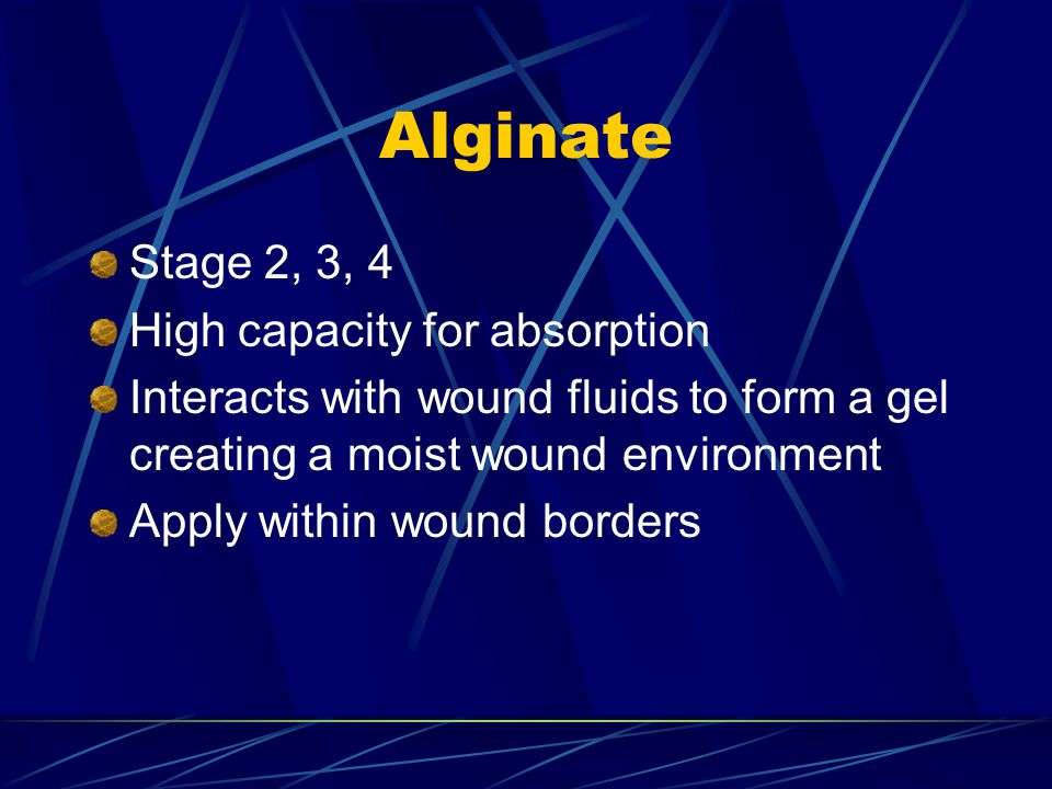 Alginate Stage 2, 3, 4 High capacity for absorption
