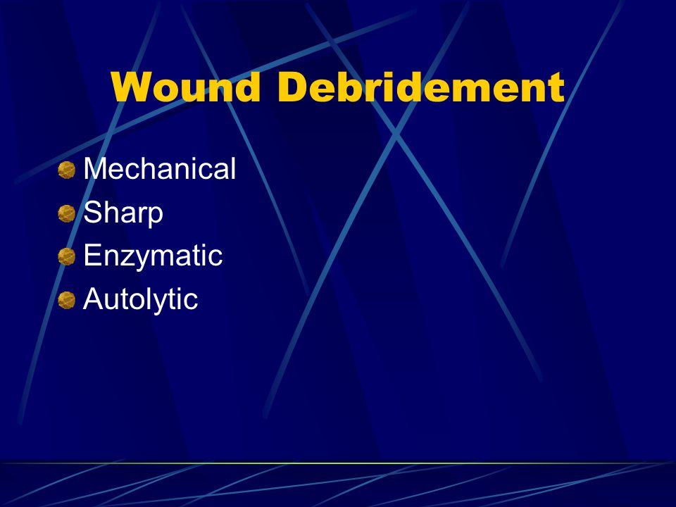Wound Debridement Mechanical Sharp Enzymatic Autolytic